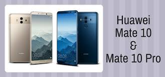 huawei 10 pro price. huawei mate 10 and pro launched price o