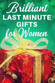 brilliant last minute gift ideas for her she ll never know you waited