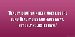 Ugly Is Beautiful Quotes Best Of 24 Perfect Quotes About Being Beautiful