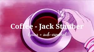 verse 2 i can make you feel alive i know, but do i need you to survive? Coffee Jack Stauber Sub Espanol Lyrics By Atina Png Youtube