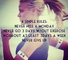 4 Simple Rules Never Miss A Monday Never Go 3 Days Wout Exercise