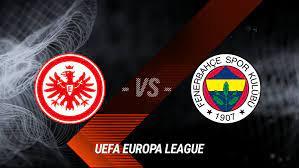 Eintracht Frankfurt vs. Fenerbahce Istanbul live - 16.09.21