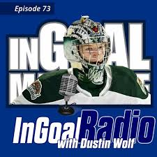 Episode 73 Dustin Wolf - InGoal Radio Podcast | Listen Notes