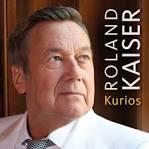 Bildergebnis f?r Album Roland Kaiser Kurios