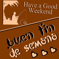 Image result for have a great weekend in spanish