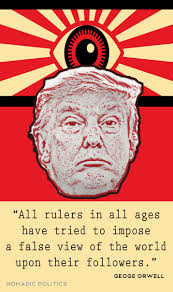 Here Are Five Orwellian Quotes For Trumps Post Truth Presidency