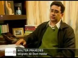 Resultado de imagem para walter Praxedes Dom Helder Camara imagens