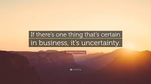 "Business Quote Simple Stephen R Covey Quote ""If There's One Thing That's Certain In"