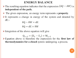first law of thermodynamics for a closed system undergoing a process energy balance the resulting equation indicates that the expression is independent