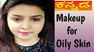 makeup for oily skin in kannada ಕನ ನಡ long lasting makeup
