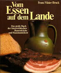 Vom Essen auf dem Lande Das grosse Buch der österreichischen