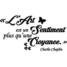 Sticker Citation Lart Est Un Sentiment Charlie Chaplin