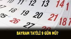 Bayram tatili 9 gün mü, ayın kaçında ? Ramazan Bayramı tatili kaç gün  olacak, ne zaman 2020? - Haberler Milliyet