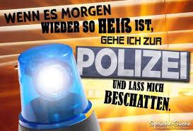 Lustiger Spruch Zur Sommerhitze Polizei Beschattung Guten Morgen