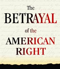 betrayal essay the betrayal of the american right institute causes  betrayal essay