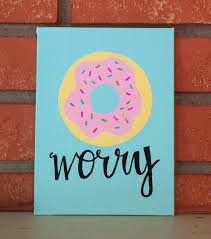 Diy Canvas Painting Donut Worry Canvas By Thecanvasco On Etsy Https Wwwetsycom