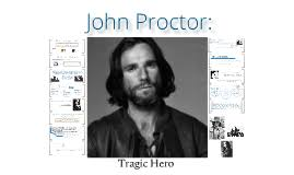 john proctor tragic hero essay john proctor is the tragic hero of  john proctor tragic hero essay