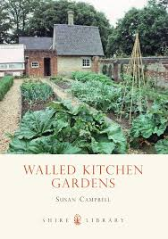 Walled Kitchen Garden Walled Kitchen Gardens Shire Library Susan Campbell