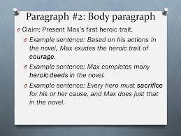 max hero or not a persuasive essay packet p ppt  paragraph 2 body paragraph o claim present max s first heroic trait
