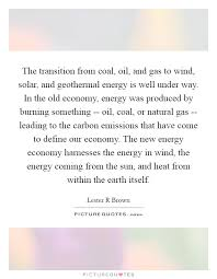 Transition Quotes Enchanting The Transition From Coal Oil And Gas To Wind Solar And