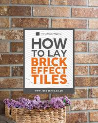 how to lay brick effect tiles the