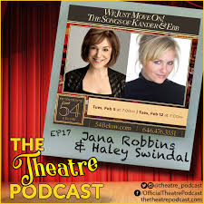 Ep17 – Jana Robbins & Haley Swindal | Broadway Podcast Network