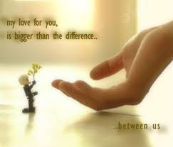 My Love For You Quotes Fascinating My Love For You Is Bigger Than The Difference Between Us Picture