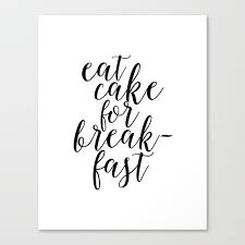 Quoteeat Cake For Breakfastkitchen Decorquote Printsinspirational Quotetypography Canvas Print