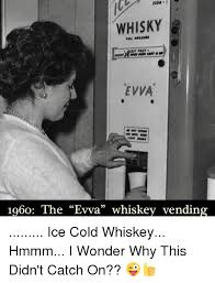 Whisky Vending Machine Impressive WHISKY EVVA 48 The Evva Whiskey Vending Ice Cold Whiskey Hmmm I