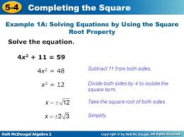 example 1a solving equations by using the square root property