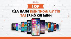 Top 25 cửa hàng điện thoại uy tín TPHCM - Mua iPhone chính hãng 2021