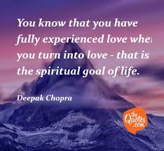 You Know That You Have Fully Experienced Love Deepak Chopra Quotes