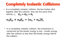in a completely inelastic collision the two bos stick together after the collision they