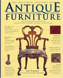furniture style guide. the bulfinch anatomy of antique furniture an illustrated guide to identifying period detail and design paul atterbury tim forrest 9780821223253 style
