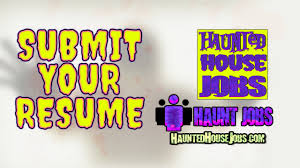 Submit Resume Do You Love To Haunted House Jobs Submit Your Resume To Haunt Jobs 16
