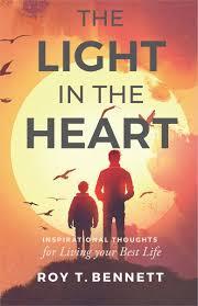 The Light In The Heart Roy T Bennett Inspiringthinkn Twitter