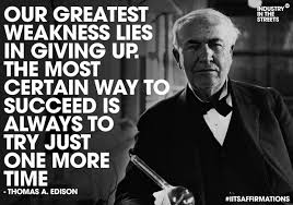 Famous Quotes By Edison Never give up on a good idea Sometimes all it takes to succeed is a 1