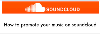 how to promote your music on soundcloud