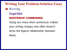 recommending a course of action from reading to writing the writing your problem solution essay 2 drafting n explain the causes and effects of the