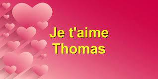 Je t'aime Thomas