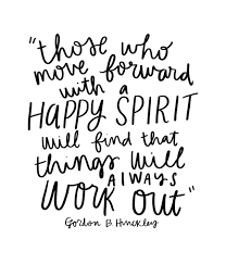Happy Motivational Quotes Cool Those Who Move Forward With A HAPPY SPIRIT Will Find That Things