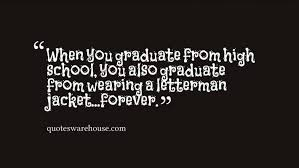 Quotes About High School Simple Funny High School Graduation Quotes Warehouse