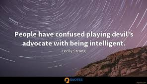 People Have Confused Playing Devils Advocate With Being Cecily