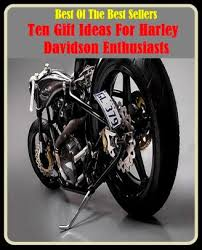 99 cent best seller ten gift ideas for harley davidson enthusiasts motorcycle chopper
