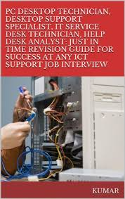 Pc Support Specialist Pc Desktop Technician Desktop Support Specialist It Service Desk Technician Help Desk Analyst Just In Time Revision Guide For Success At Any Ict