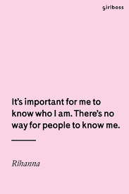 Getting To Know Yourself Quotes Best of Get To Know Yourself First Girlboss Rihanna Inspirational