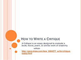 how to write a critique how to write a critiquea critique is an essay designed to evaluate abook movie