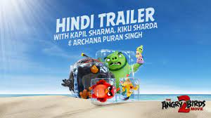 Sony Pictures - Angry Birds Movie 2 | Hindi Trailer with Kapil Sharma, Kiku  Sharda & Archana Puran Singh