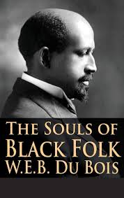 The Souls of Black Folk: Essays and Sketches / W.E.B. Du Bois