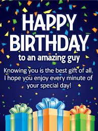 knowing you is the best gift happy birthday card wver age he s turning this year here s a birthday card that will get him in the mood to celebrate